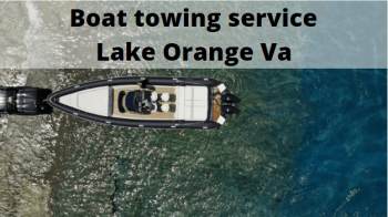 Boat towing service Lake Orange Va