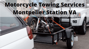 Motorcycle Towing Services Montpelier Station VA